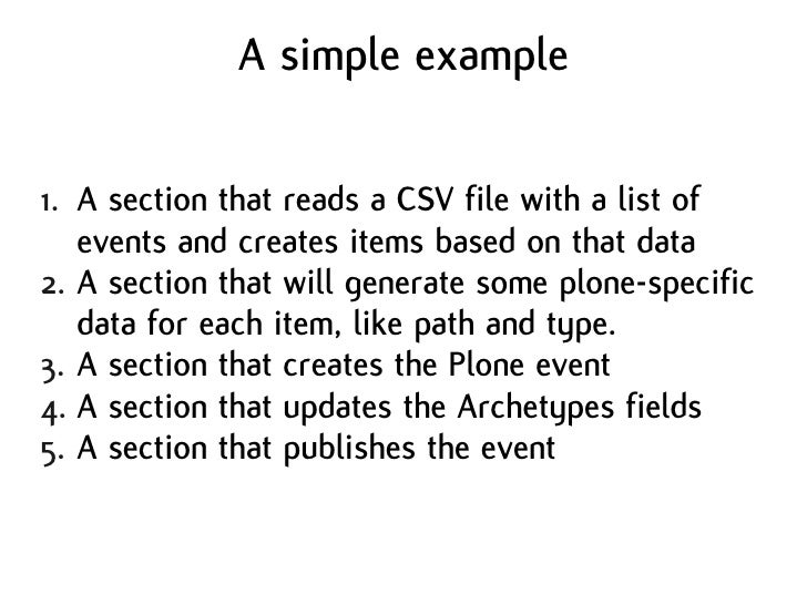 A simple example  1. A section that reads a CSV file with a list of    events and creates items based on that data 2. A se...