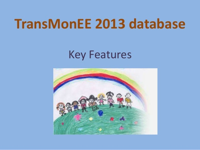 TransMonEE 2013 database Key Features
