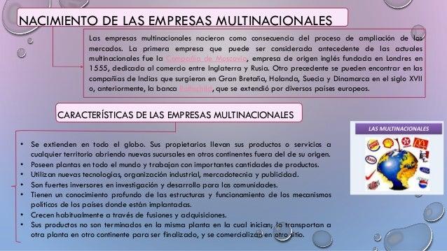 NACIMIENTO DE LAS EMPRESAS MULTINACIONALES CARACTERÍSTICAS DE LAS EMPRESAS MULTINACIONALES Las empresas multinacionales na...