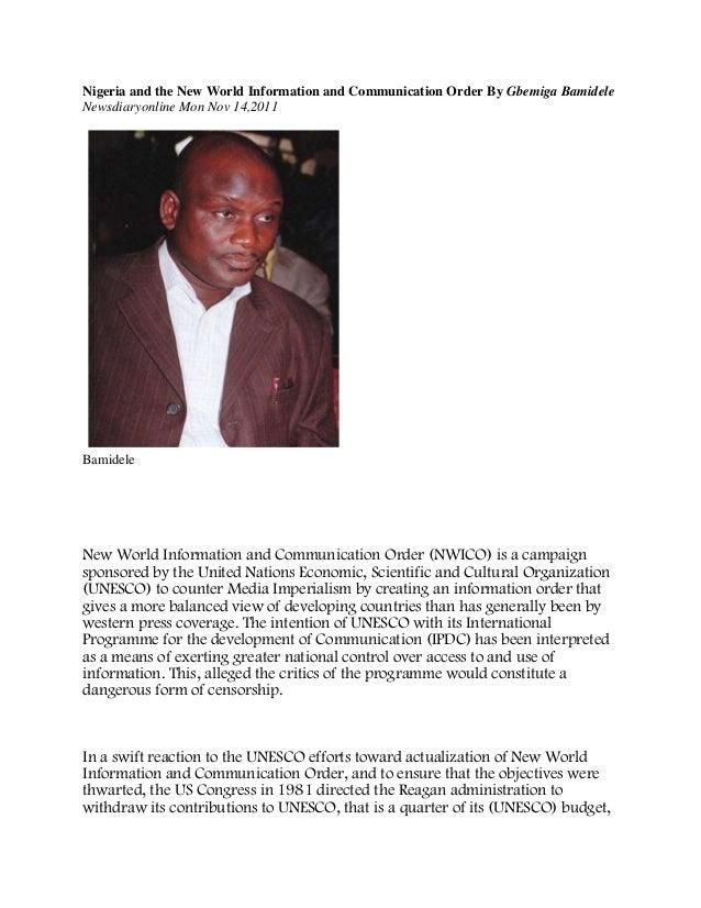 Nigeria and the New World Information and Communication Order By Gbemiga BamideleNewsdiaryonline Mon Nov 14,2011BamideleNe...