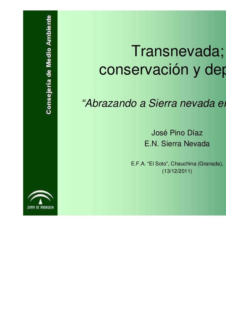 "Transnevada;   conservación y deporte""Abrazando a Sierra nevada en bicicleta""                 José Pino Díaz              ..."