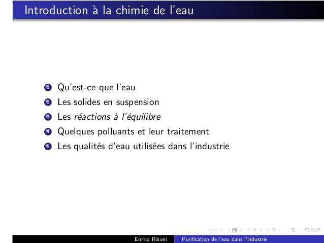 Introduction ` la chimie de l'eau             a    1   Qu'est-ce que l'eau    2   Les solides en suspension    3   Les r´a...