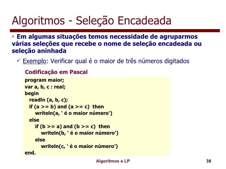 Algoritmos - Seleção Encadeada <ul><li>Em algumas situações temos necessidade de agruparmos várias seleções que recebe o n...