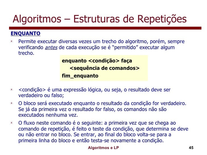 Algoritmos – Estruturas de Repetições <ul><li>ENQUANTO </li></ul><ul><li>Permite executar diversas vezes um trecho do algo...