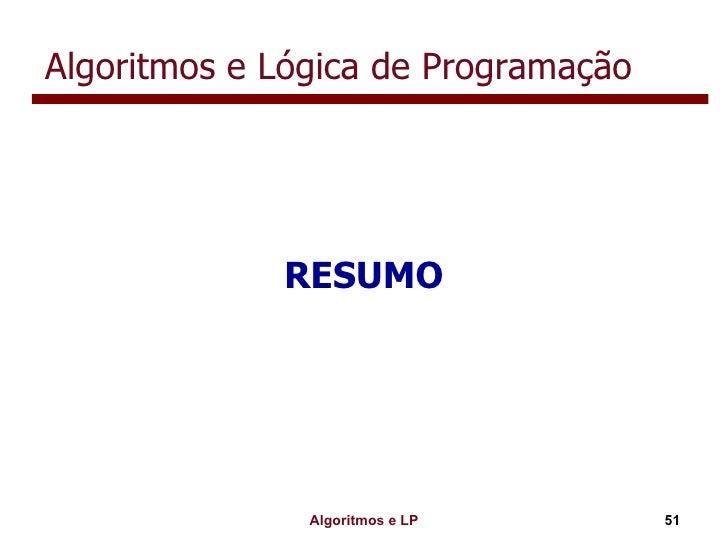 Algoritmos e Lógica de Programação <ul><li>RESUMO </li></ul>