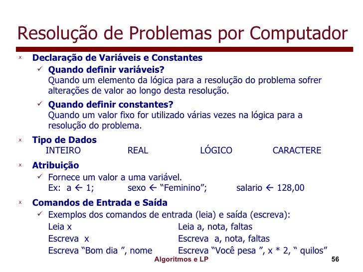 Resolução de Problemas por Computador <ul><li>Declaração de Variáveis e Constantes </li></ul><ul><ul><li>Quando definir va...