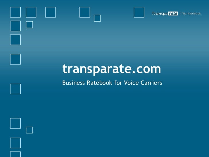 transparate.com<br />Business Ratebook for Voice Carriers<br />