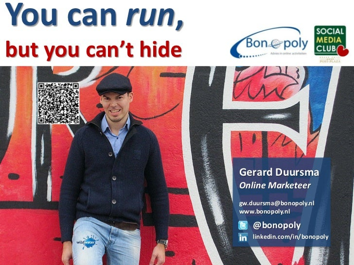You can run,but you can't hide                     Gerard Duursma                     Online Marketeer                    ...