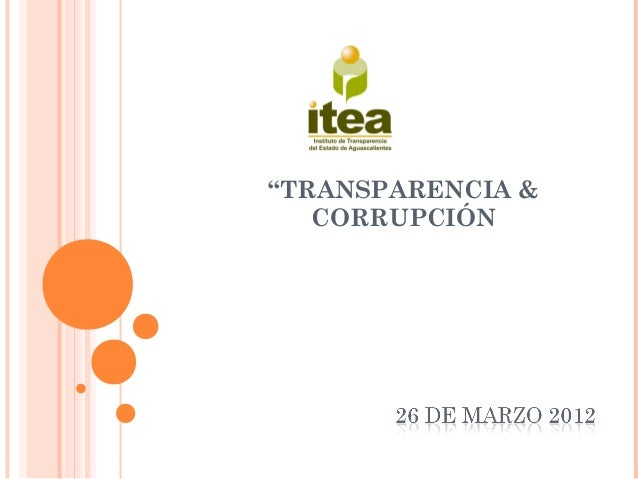 """""""TRANSPARENCIA &   CORRUPCIÓN"""