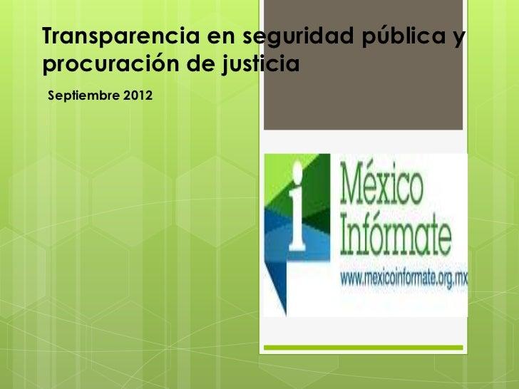 Transparencia en seguridad pública yprocuración de justiciaSeptiembre 2012