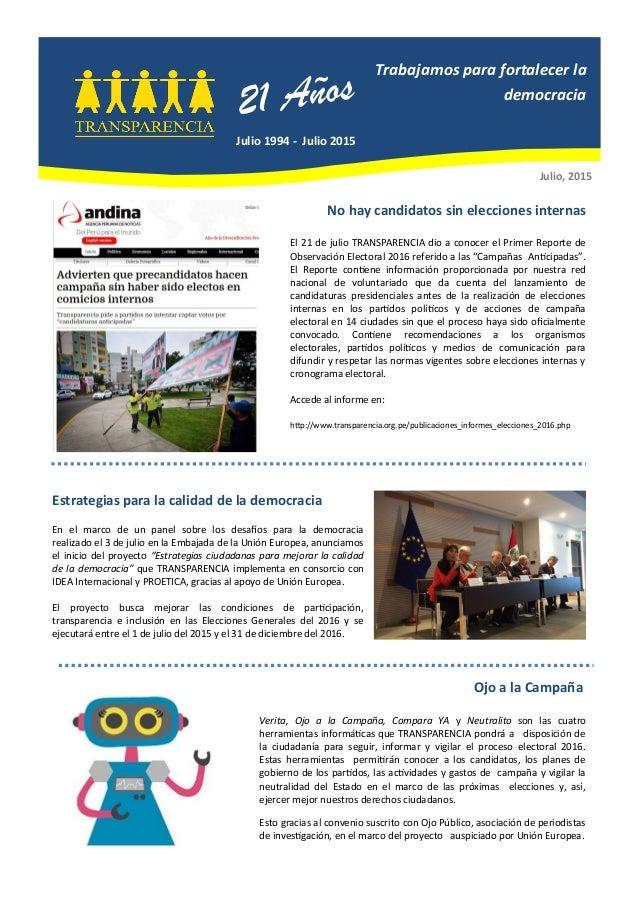 Julio, 2015 Estrategias para la calidad de la democracia En el marco de un panel sobre los desafíos para la democracia rea...