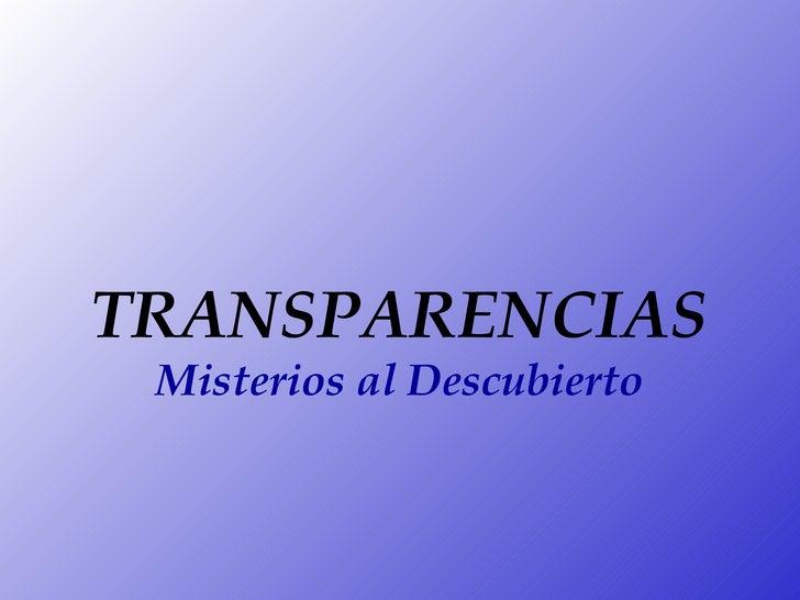 TRANSPARENCIAS Misterios al Descubierto