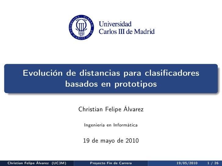 Evolución de distancias para clasificadores                 basados en prototipos                                  Christia...