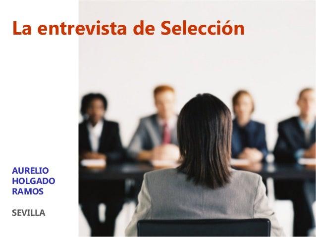 La entrevista de Selección  AURELIO HOLGADO RAMOS SEVILLA