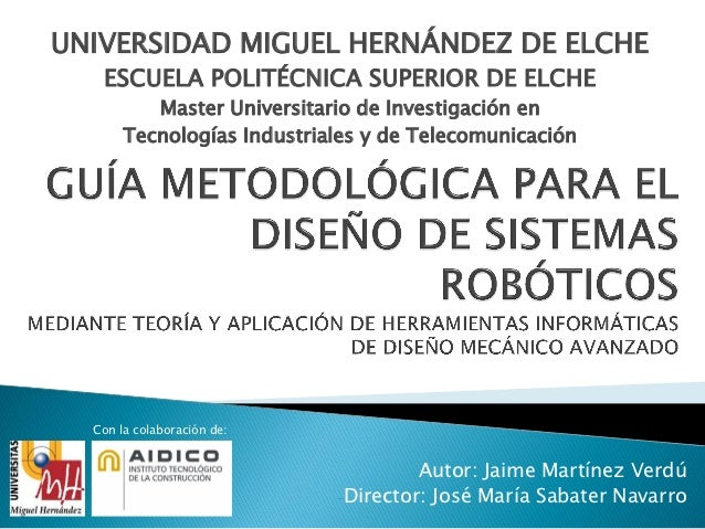UNIVERSIDAD MIGUEL HERNÁNDEZ DE ELCHE   ESCUELA POLITÉCNICA SUPERIOR DE ELCHE          Master Universitario de Investigaci...