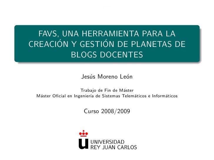 FAVS, UNA HERRAMIENTA PARA LA       ´          ´ CREACION Y GESTION DE PLANETAS DE           BLOGS DOCENTES               ...