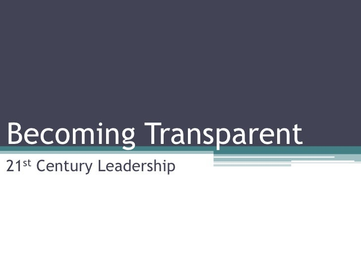 Becoming Transparent 21st Century Leadership