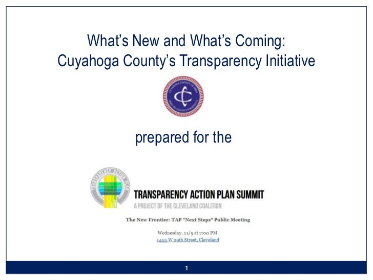 What's New and What's Coming:Cuyahoga County's Transparency Initiative            prepared for the                    1