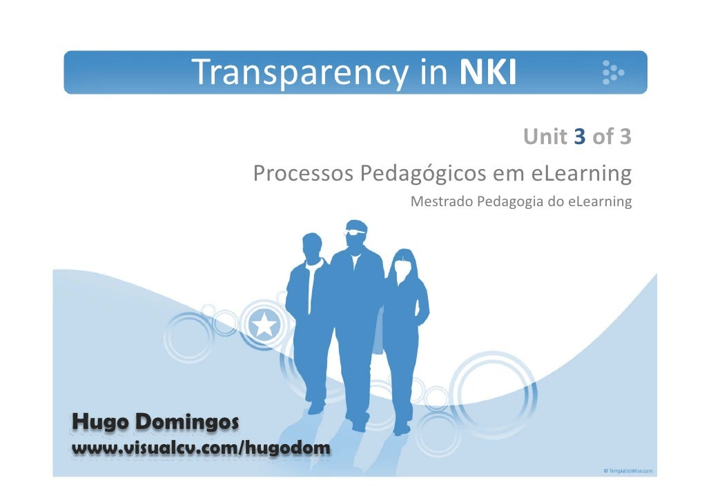 Transparency inNKI                                         Unit 3 of 3                 ProcessosPedagógicosemeLearning...