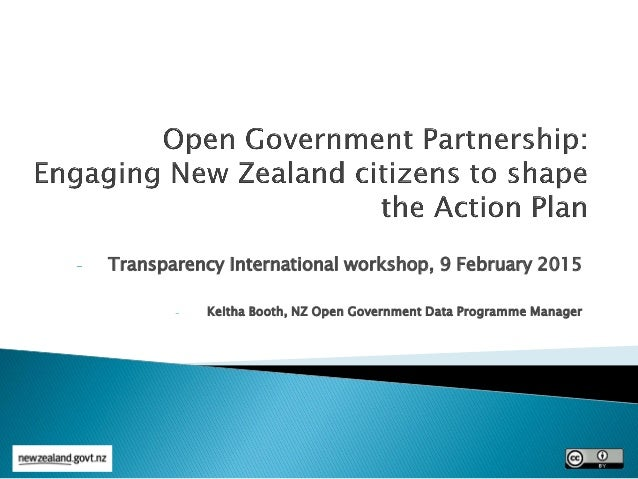 - Transparency International workshop, 9 February 2015 - Keitha Booth, NZ Open Government Data Programme Manager