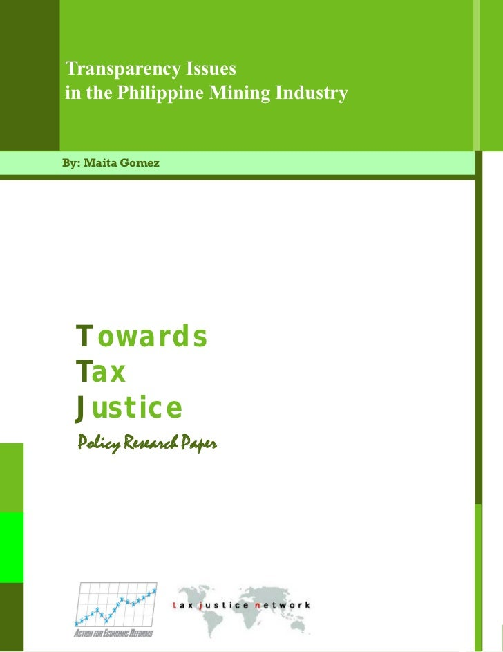 Transparency Issuesin the Philippine Mining IndustryBy: Maita Gomez  Towards  Tax  Justice  Policy Research Paper         ...