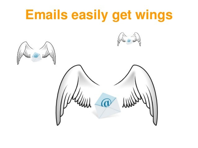 Emails easily get wings