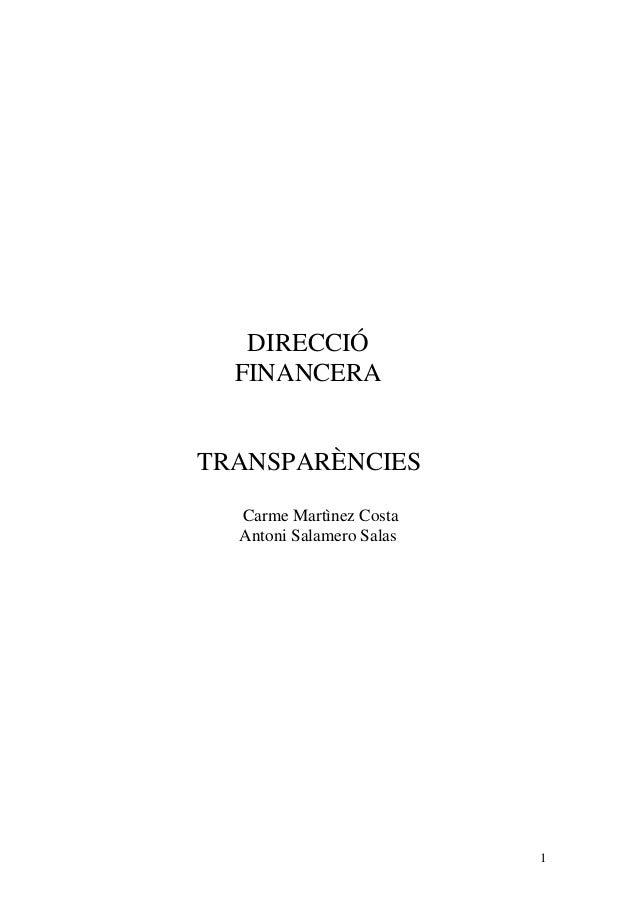 1 DIRECCIÓ FINANCERA TRANSPARÈNCIES Carme Martìnez Costa Antoni Salamero Salas