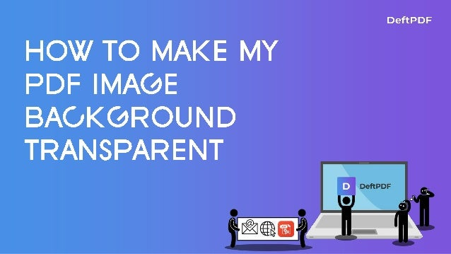 How To Make Your Pdf Image Background Transparent