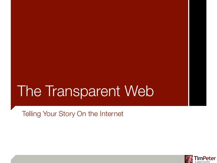 The Transparent WebTelling Your Story On the Internet
