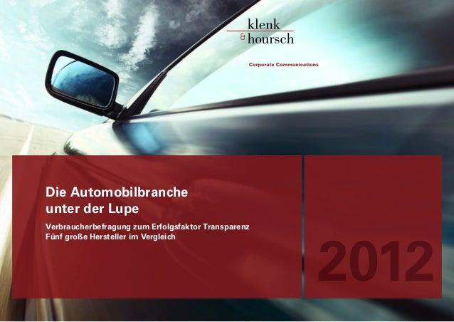 Die Automobilbrancheunter der LupeVerbraucherbefragung zum Erfolgsfaktor Transparenz                                      ...