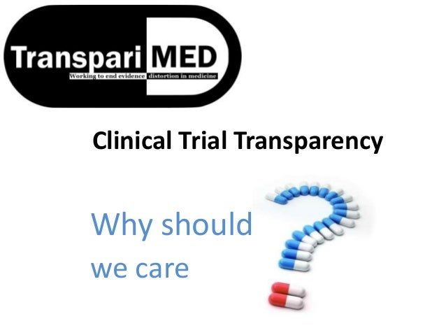 Clinical Trial Transparency Why should we care