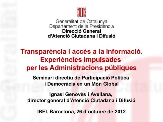 Transparència i accés a la informació.       Experiències impulsades  per les Administracions públiques    Seminari direct...