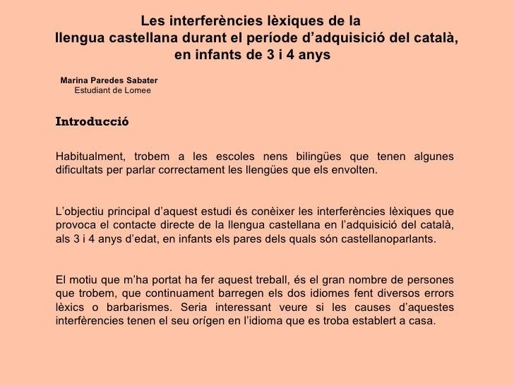 Les interferències lèxiques de la    llengua castellana durant el període d'adquisició del català, en infants de 3  i 4 an...