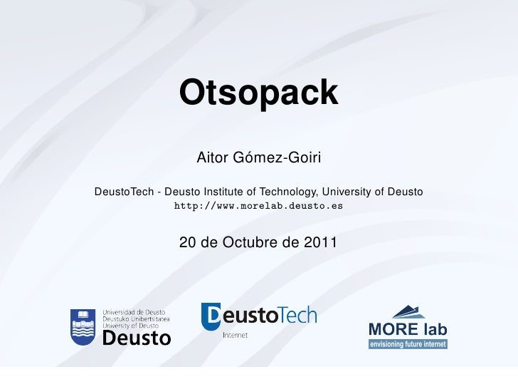Otsopack                           ´                    Aitor Gomez-GoiriDeustoTech - Deusto Institute of Technology, Univ...