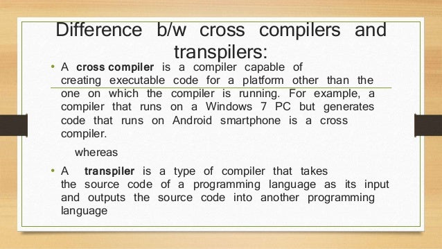 Transpilers Source To Source Compilers