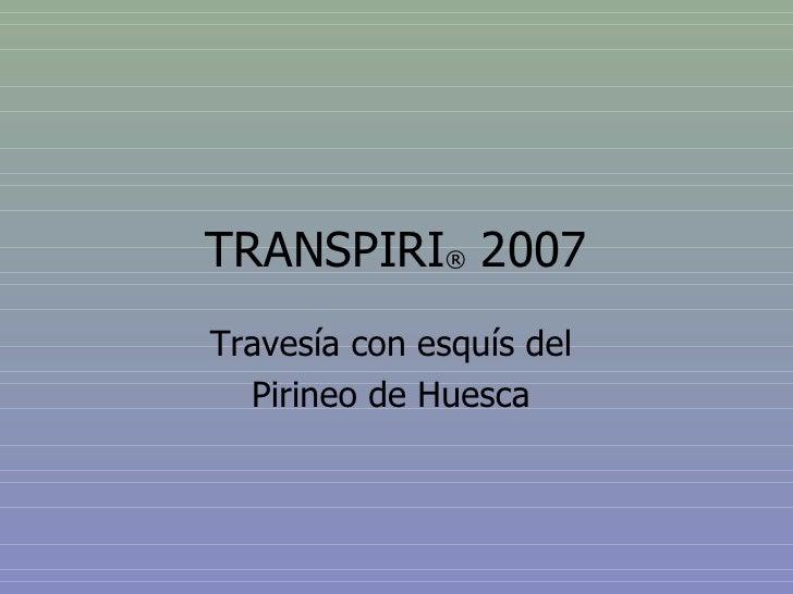 TRANSPIRI ®  2007 Travesía con esquís del  Pirineo de Huesca