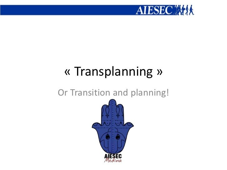 « Transplanning »Or Transition and planning!