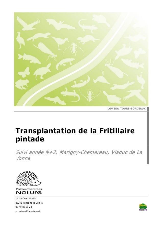 14 rue Jean Moulin 86240 Fontaine-le-Comte 05 49 88 99 23 pc.nature@laposte.net LGV SEA TOURS-BORDEAUX Transplantation de ...