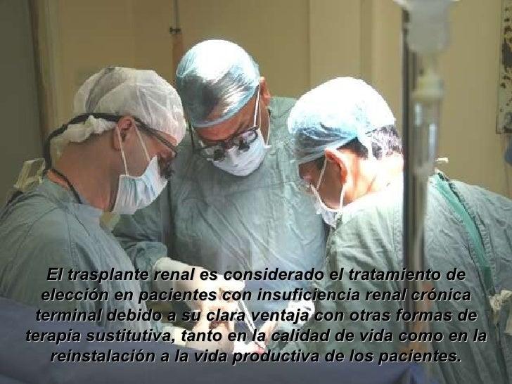 El trasplante renal es considerado el tratamiento de elección en pacientes con insuficiencia renal crónica terminal debido...
