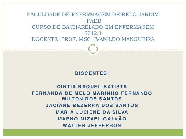 DISCENTES: CINTIA RAQUEL BATISTA FERNANDA DE MELO MARINHO FERNANDO MILTON DOS SANTOS JACIANE BEZERRA DOS SANTOS MARIA JUCI...