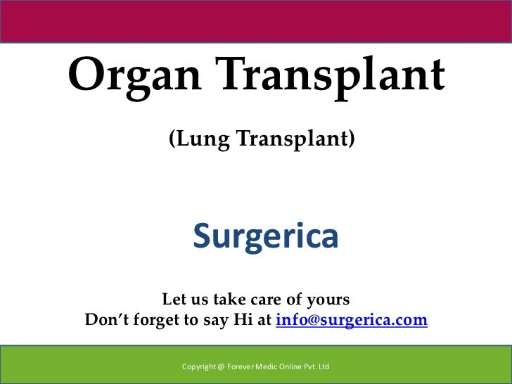 Organ Transplant          (Lung Transplant)              Surgerica          Let us take care of yoursDon't forget to say H...