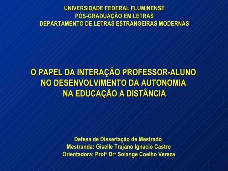 UNIVERSIDADE FEDERAL FLUMINENSE PÓS-GRADUAÇÃO EM LETRAS DEPARTAMENTO DE LETRAS ESTRANGEIRAS MODERNAS O PAPEL DA INTERAÇÃO ...