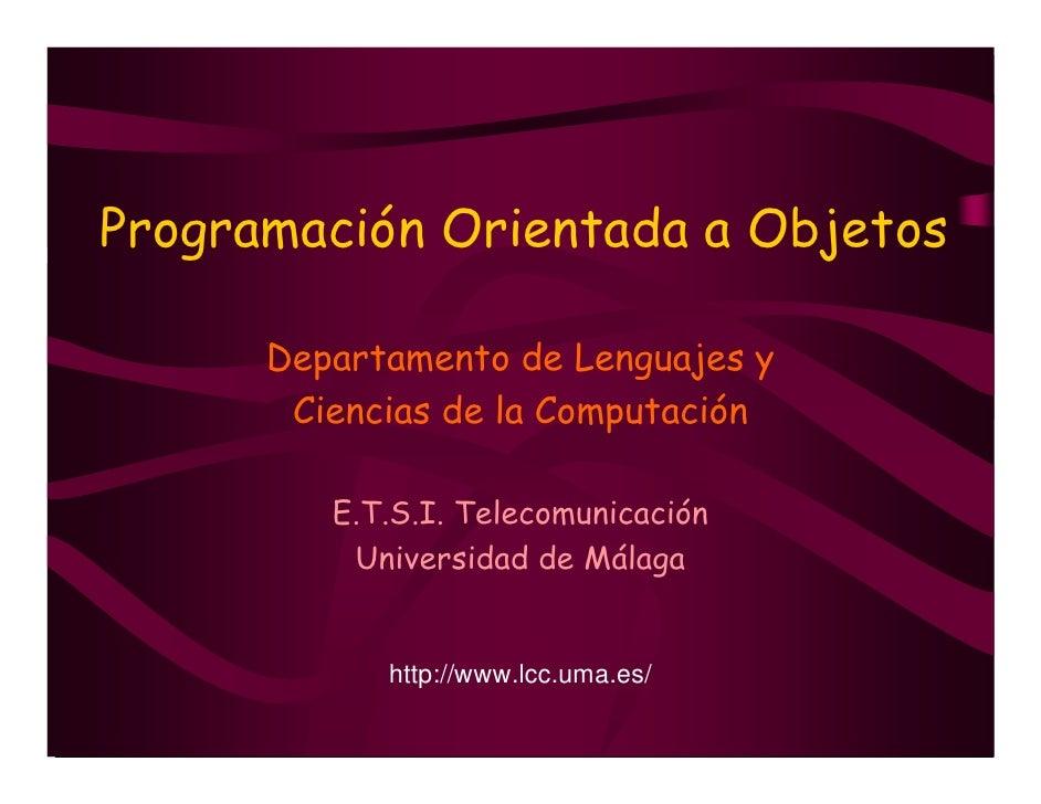 Programación Orientada a Objetos      Departamento de Lenguajes y       Ciencias de la Computación         E.T.S.I. Teleco...