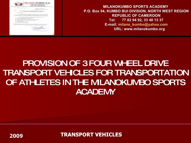 TRANSPORT VEHICLES PROVISION OF 3 FOUR WHEEL DRIVE TRANSPORT VEHICLES FOR TRANSPORTATION OF ATHLETES IN THE MILANOKUMBO SP...