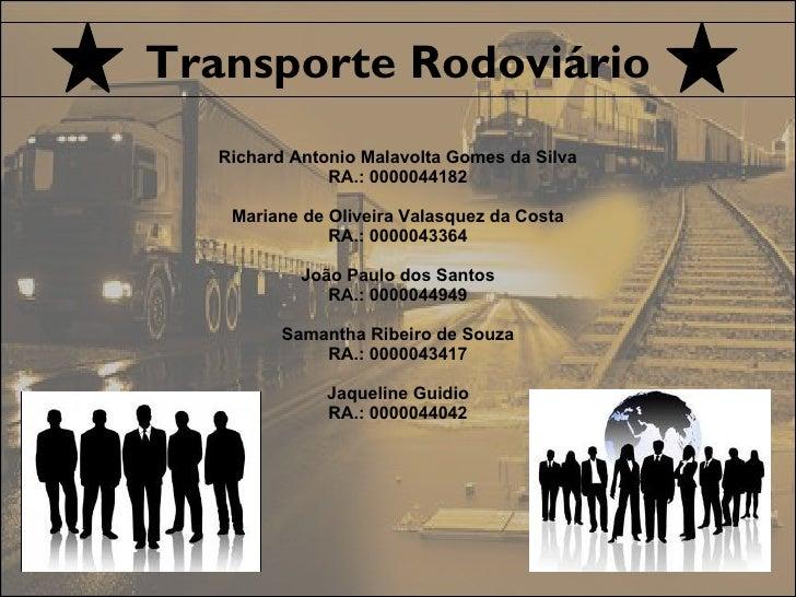 Transporte Rodoviário       Richard Antonio Malavolta Gomes da SilvaClique para editar o estilo do subtítulo mestre       ...