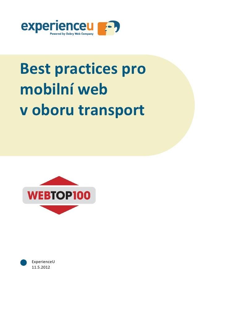 Best practices pro mobilní web v oboru transportBest practices promobilní webv oboru transport ExperienceU 11.5.2012      ...