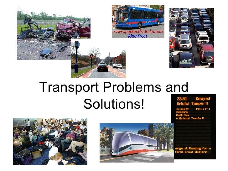 Transport Problems and Solutions!