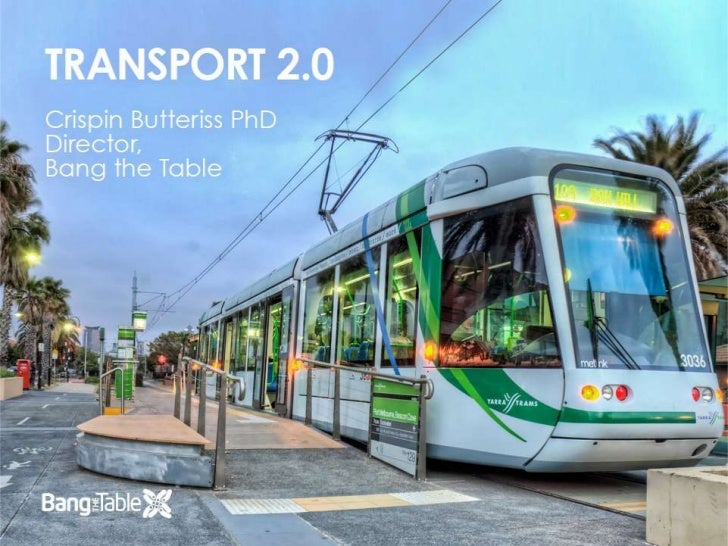 Transport 2.0<br />Dr Crispin Butteriss<br />Director, Bang the Table<br />