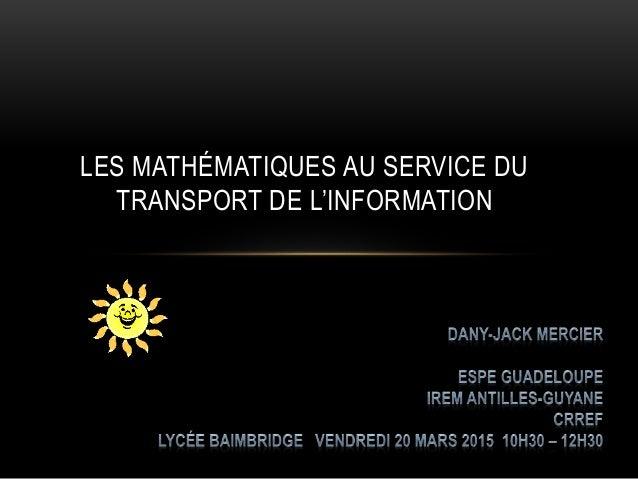 LES MATHÉMATIQUES AU SERVICE DU TRANSPORT DE L'INFORMATION