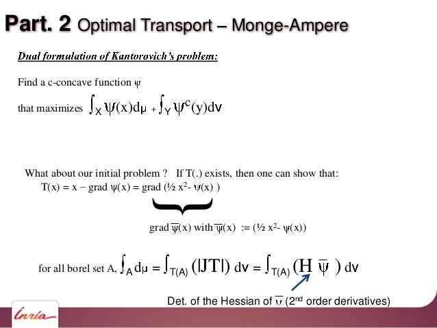 Part. 2 Optimal Transport Monge-Ampere What about our initial problem ? If T(.) exists, then one can show that: T(x) = x g...